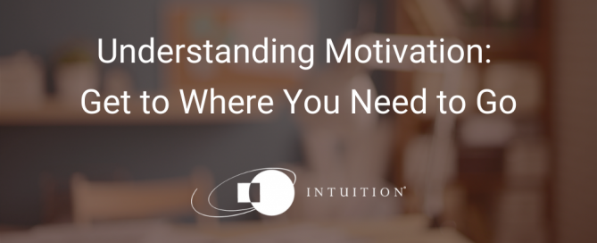 Understanding Motivation_ Get to Where You Need to Go (3)