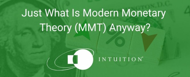 Just What Is Modern Monetary Theory (MMT) Anyway_