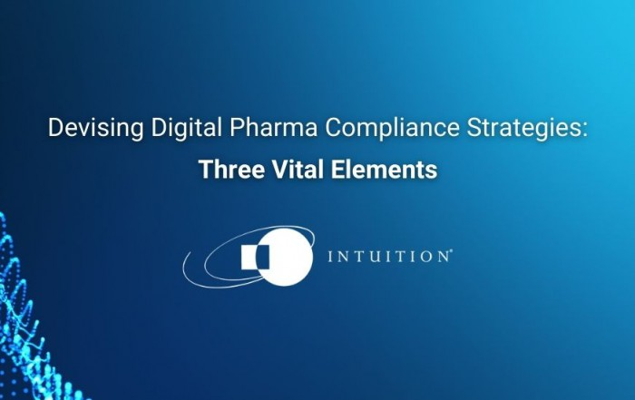 Devising Digital Pharma Compliance Strategies_ Three Vital Elements
