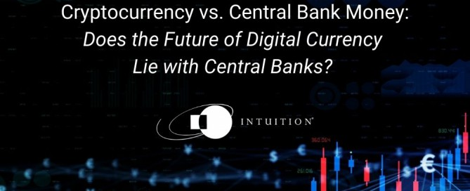 Cryptocurrency vs. Central Bank Money Does the Future of Digital Currency Lie with Central Banks
