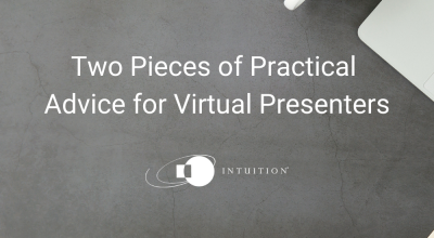 Two Pieces of Practical Advice for Virtual Presenters